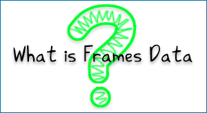 What is Frames Data...